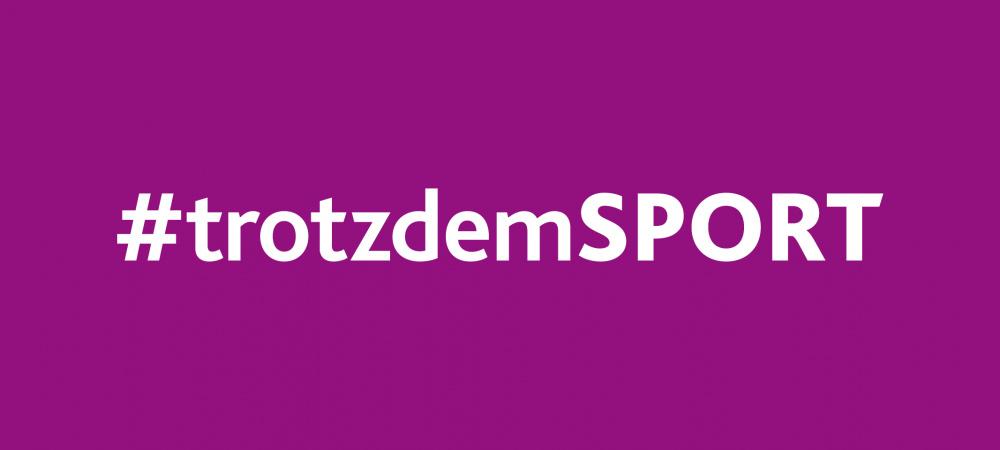 #trotzdemSPORT