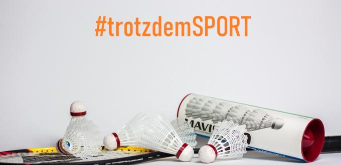 #trotzdemSPORT Badminton